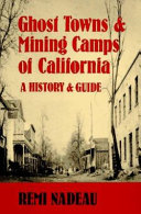 Ghost Towns   Mining Camps of California