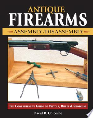 Free Download Antique Firearms Assembly/Disassembly PDF - Writers Club