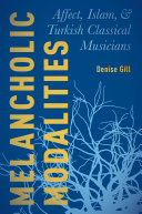 Melancholic Modalities: Affect, Islam, and Turkish Classical ...