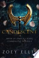 Candescent: A Myth of Omega Standalone Pdf/ePub eBook