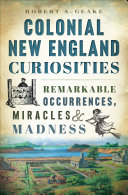 Colonial New England Curiosities