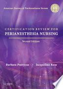 Certification for PeriAnesthesia Nursing E Book Book