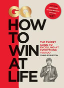 How to win at life: the expert guide to excelling at everything you do
