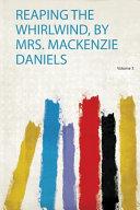 Reaping The Whirlwind By Mrs Mackenzie Daniels
