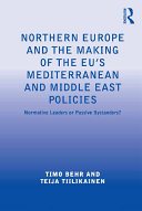 Northern Europe and the Making of the EU's Mediterranean and Middle East Policies