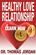 HEALTHY LOVE RELATIONSHIP: LEARN HOW: