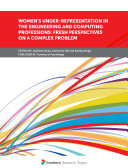 Women s Under Representation in the Engineering and Computing Professions  Fresh Perspectives on a Complex Problem