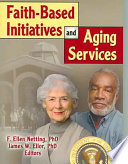 Faith Based Initiatives And Aging Services