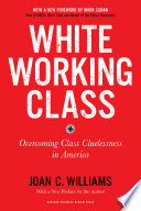 White Working Class  With a New Foreword by Mark Cuban and a New Preface by the Author