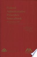 Federal Administrative Procedure Sourcebook