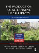 The Production of Alternative Urban Spaces [Pdf/ePub] eBook