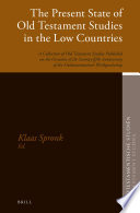 The Present State Of Old Testament Studies In The Low Countries