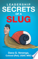 Leadership Secrets Of A Slug Book