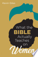 What The Bible Actually Teaches On Women