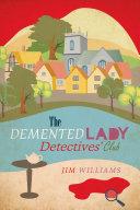 The Demented Lady Detectives' Club [Pdf/ePub] eBook