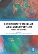 Contemporary Practices in Social Work Supervision