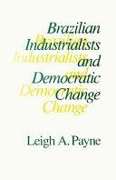 Brazilian Industrialists and Democratic Change