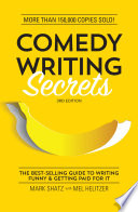"""Comedy Writing Secrets: The Best-Selling Guide to Writing Funny and Getting Paid for It"" by Mark Shatz, Mel Helitzer"
