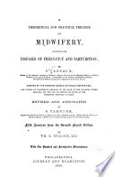 A Theoretical and Practical Treatise on Midwifery Book
