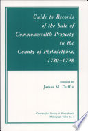 Guide to Records of the Sale of Commonwealth Property in the County of Philadelphia  1780 1798 Book
