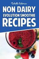 Non Dairy Evolution Smoothie Recipes