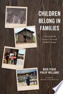 Children Belong in Families