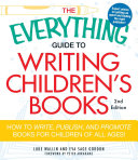The Everything Guide to Writing Children s Books