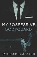 My Possessive Bodyguard