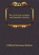 Pdf The Civil Law in Spain and Spanish-America