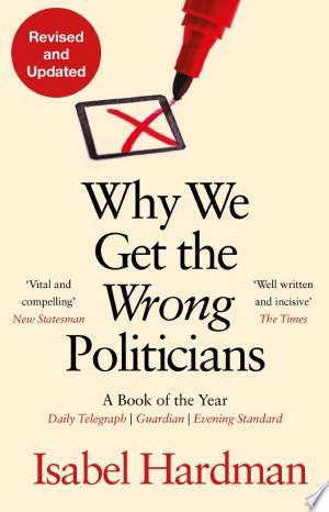 Why+We+Get+the+Wrong+Politicians
