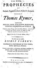 The Prophecies of Thomas Rymer ... Carefully collected and compared with ancient old prophecies and the book of arias. By the famous Mr. Allan Boyd, M.A. To which is added, an account of the memorable battle of Bannockburn, etc
