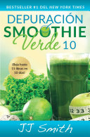 Depuración Smoothie Verde 10 (10-Day Green Smoothie Cleanse Spanish Edition) Pdf/ePub eBook