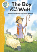 Tadpoles Tales: Aesop's Fables: The Boy Who Cried Wolf: ...
