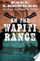 Read Online On the Wapiti Range For Free