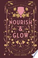 Nourish   Glow  Naturally Beautifying Foods   Elixirs  Pretty Zen