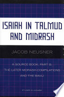 Isaiah in Talmud and Midrash: The later Midrash-compilations and the Bavli. Isaiah in Esther Rabbah I, Ruth Rabbah, Song of Songs Rabbah, Lamentations Rabbah and The Fathers according to Rabbi Nathan