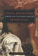Crisis  Absolutism  Revolution