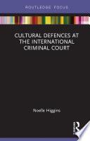 Cultural Defences At The International Criminal Court