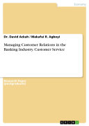 Managing Customer Relations in the Banking Industry  Customer Service