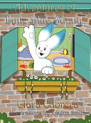 Adventures of Little Blue Bunny ebook