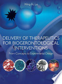 Delivery of Therapeutics for Biogerontological Interventions