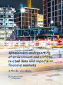 Assessment and reporting of environment and climate related risks and impacts on financial markets