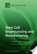 Stem Cell Bioprocessing and Manufacturing