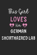 This Girl Loves Her German Shorthaired Lab