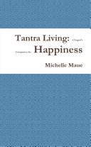 Tantra Living  A Yogini s Companion for Happiness