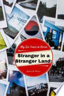Stranger in a Stranger Land: My Six Years in Korea