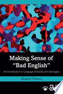 Making Sense of  Bad English