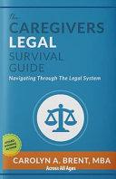 The Caregivers Legal Survival Guide