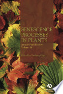 Annual Plant Reviews, Senescence Processes in Plants