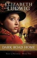 Pdf Dark Road Home (Edge of Freedom Book #2)